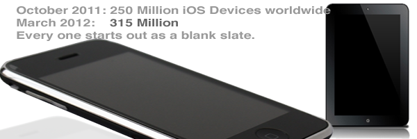 75 Million+ iPhones on the Planet.      Every one is a blank slate.